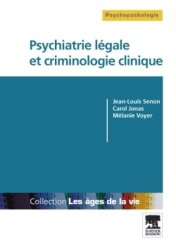 Dernières parutions sur Psychiatrie légale, Psychiatrie légale et criminologie clinique