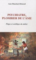 Dernières parutions dans Santé, sociétés et cultures, Psychiatre, plombier de l'âme