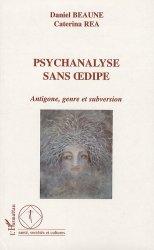 Dernières parutions dans Santé, sociétés et cultures, Psychanalyse sans oedipe. Antigone, genre et subversion