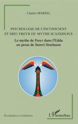 Dernières parutions dans Psychanalyse et civilisations, Psychologie de l'inconscient et dieu Freyr du mythe scandinave. Le mythe de Freyr dans l'Edda en prose de Snorri Sturluson
