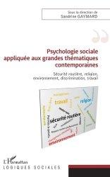 Dernières parutions dans Logiques sociales, Psychologie sociale appliquée aux grandes thématiques contemporaines. Sécurité routière, religion, environnement, discrimination, travail