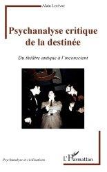 Dernières parutions dans Psychanalyse et civilisations, Psychanalyse critique de la destinée