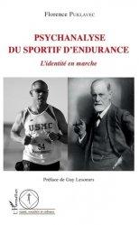 Dernières parutions dans Santé, sociétés et cultures, Psychanalyse du sportif d'endurance