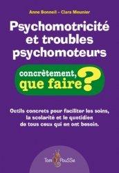 Dernières parutions sur Questions d'éducation, Psychomotricite et troubles psychomoteurs - concretement, que faire?