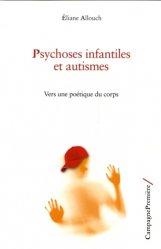 Dernières parutions sur Autisme infantile, Psychoses infantiles et autismes