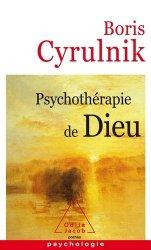 Dernières parutions dans Poches Psychologie, Psychothérapie de Dieu