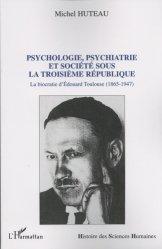 Dernières parutions dans Histoire des sciences humaines, Psychologie, psychiatrie et société sous la Troisième République. La biocratie d'Edouard Toulouse (1865-1947)