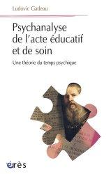 Dernières parutions dans Psychanalyse et clinique, Psychanalyse de l'acte éducatif et de soin