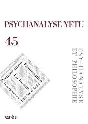 Dernières parutions sur Revues de psychanalyse, Psychanalyse YETU N° 45 : Philosophie et anti-philosophie
