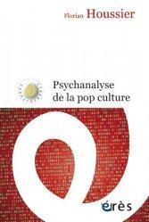 Dernières parutions sur Histoire de la psychologie, Psychanalyse de la pop culture