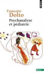 Dernières parutions sur Dolto, Psychanalyse et pédiatrie