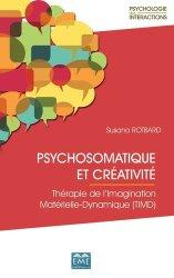 Dernières parutions sur Médecine psychosomatique, Psychosomatique et créativité