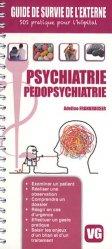 Dernières parutions dans Guide de survie de l'externe, Psychiatrie pédopsychiatrie