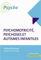 Souvent acheté avec Groupes et psychomotricité, le Psychomotricité, psychoses et autismes infantiles