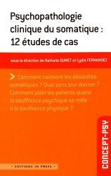 Dernières parutions dans Concept-psy, Psychopathologie clinique du somatique : 12 études de cas