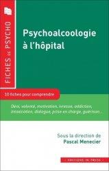 Dernières parutions sur Psychopathologie de l'adulte, Psycho-alcoologie à l'hôpital