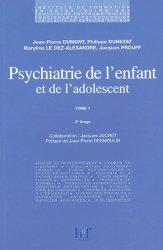 Souvent acheté avec Psychiatrie de l'enfant et de l'adolescent Tome 2, le Psychiatrie de l'enfant et de l'adolescent - Tome 1