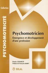 Souvent acheté avec Groupes et psychomotricité, le Psychomotricien