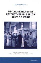Dernières parutions sur Neuropsychologie - Neuropsychiatrie, Psychonévroses et psychothérapie selon Jules Dejerine