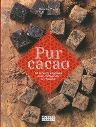 Dernières parutions dans Arts culinaires, Pur cacao. 50 recettes végétales pour redécouvrir le chocolat