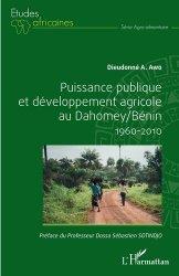Dernières parutions sur Sciences de la Vie, Puissance publique et développement agricole au Dahomey/Bénin 1960-2010