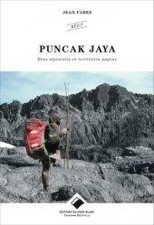 Dernières parutions sur Alpinisme - Escalade - Trail - Randos, Puncak jaya - deux alpinistes en territoires papous