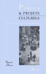Dernières parutions dans Patrimoines et sociétés, Publics & projets culturels. Un enjeu des musées en Europe