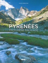 Dernières parutions sur Paysages de montagne, Pyrénées : frontière sauvage