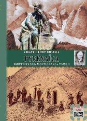 Dernières parutions sur Récits de voyages-explorateurs, Pyrénaïca. Tome 2, Souvenirs d'un Montagnard