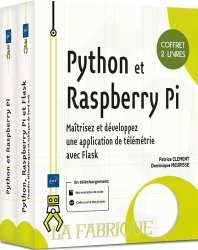 Dernières parutions sur Langages, Python et Raspberry Pi, Maîtrisez et développez une application de télémétrie avec Flask. Coffret en 2 volumes : Python et Raspberry Pi. Apprenez à développer sur votre nano-ordinateur ; Python, Raspberry Pi et Flask