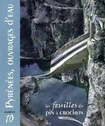 Dernières parutions dans Les feuilles du pin à crochets, Pyrénées, ouvrages d'eau