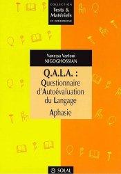 Dernières parutions dans Tests et Matériels en Orthophonie, QALA Questionnaire d'Autoévaluation du Langage Aphasie