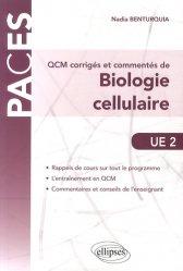 Dernières parutions sur QCM POUR L'UE2, QCM corrigés et commentés de Biologie Cellulaire biologie cellulaire, biologie moléculaire, embryologie, histologie, immunologie