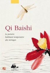 Dernières parutions sur Art chinois, Qi Baishi. Le peintre habitant temporaire des mirages