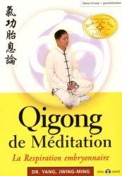 Dernières parutions dans Eveil santé, Qigong de méditation. La respiration embryonnaire