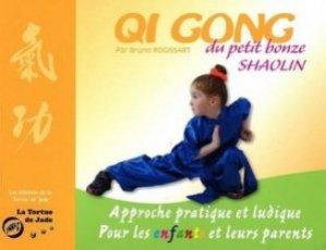 Souvent acheté avec Le petit yoga. Comment bâtir des cours de yoga pour les enfants de 5 à 11 ans, le Qi gong du petit bonze shaolin. Approche pratique et ludique pour les enfants et leurs parents