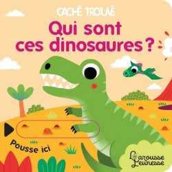 Dernières parutions sur Pour les tout-petits, Qui sont ces dinosaures ?