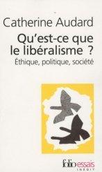 Dernières parutions sur Histoire des idées politiques, Qu'est-ce que le libéralisme ? Ethique, politique, société