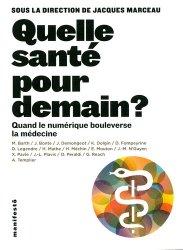 Souvent acheté avec Contrainte économique et médecine, le Quelle santé pour demain ?