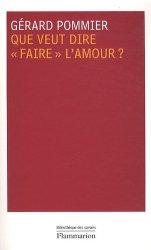 Dernières parutions dans Essais, Que veut dire faire l'amour ?