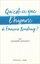 Dernières parutions sur Hypnothérapie - Relaxation, Qu'est-ce que l'hypnose de Francois Roustang ?