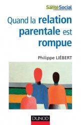 Dernières parutions dans Enfances et PSY, Quand la relation parentale est rompue