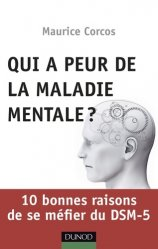 Dernières parutions sur Classifications - Echelles d'évaluation, Qui a peur de la maladie mentale?