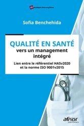 Dernières parutions sur Qualité et organisation des soins, Qualité en santé, vers un management intégré