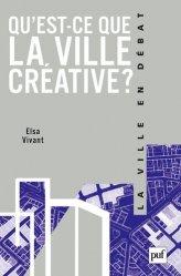 Dernières parutions dans La ville en débat, Qu'est-ce que la ville créative ?
