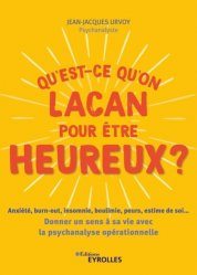 Dernières parutions sur Psychanalyse, Qu'est-ce qu'on Lacan pour être heureux ?