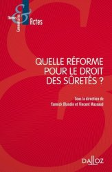 Dernières parutions sur Droit des sûretés, Quelle réforme pour le droit des sûretés ?