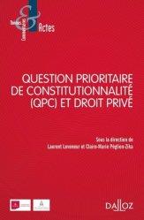 Dernières parutions dans Thèmes et commentaires, Question prioritaire de constitutionnalité (QPC) et droit privé