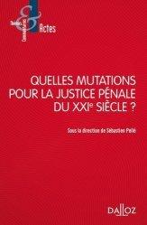 Dernières parutions dans Thèmes et commentaires, Quelles mutations pour la justice pénale du XXIe siècle ?