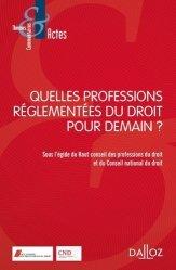 Dernières parutions dans Thèmes et commentaires, Quelles professions réglementées pour demain ?